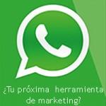 ¿Es WhatsApp la próxima herramienta de marketing para pequeñas empresas?