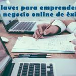 Consejos para crear un negocio online de éxito en el 2019